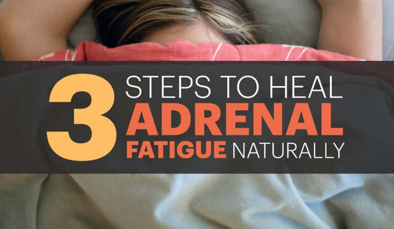 3 Steps to Heal Adrenal Fatigue
